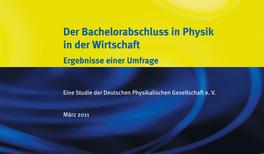 Neue Studie der Deutschen Physikalischen Gesellschaft: Industrie mag Bachelor nicht