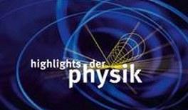 Bewerbung für die Highlights der Physik in den Jahren 2012 und 2013
