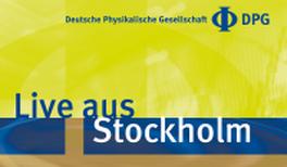 """""""Live aus Stockholm"""" – Vierte Presseveranstaltung der DPG zur Bekanntgabe des Physik-Nobelpreises im Magnus-Haus Berlin"""