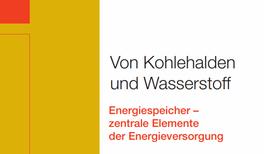 """Neue Broschüre """"Von Kohlehalden und Wasserstoff"""" informiert über Energiespeicher als zentrale Elemente der Energieversorgung"""""""