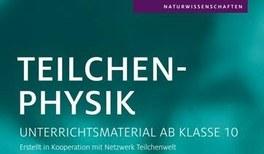 Unterrichtsmaterialien zur Teilchen- und Astroteilchenphysik
