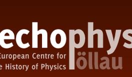 2. Internationale Konferenz zur Geschichte der Physik vom 5. bis 7. September in Pöllau, Österreich