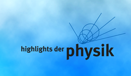 Durchblick mit Weitblick! Würzburg präsentiert die Highlights der Physik 2021